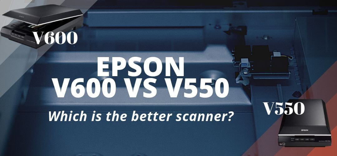 Epson Perfection V600 vs V550