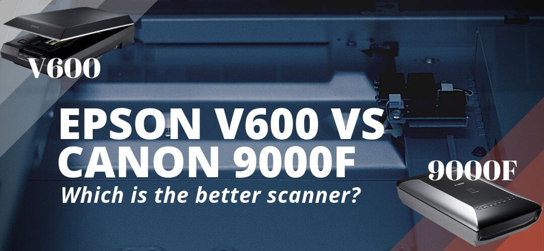 Link to:  Epson V600 vs Canon 9000F