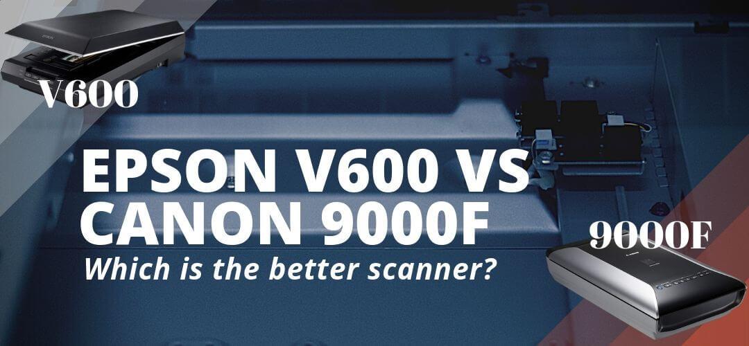 Epson V600 vs Canon 9000F