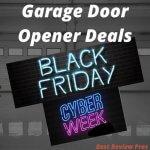 Black Friday & Cyber Monday Garage Door Opener Deals and Sales
