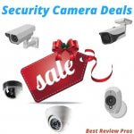 Black Friday & Cyber Monday Security Camera Deals